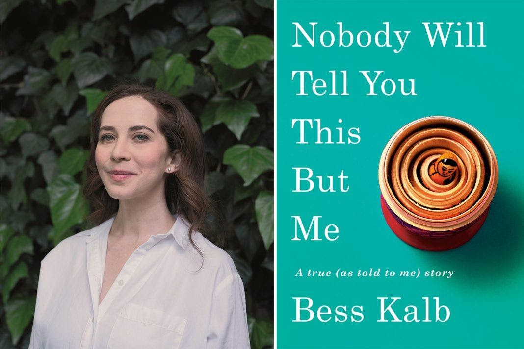 Bess Kalb: Nobody Will Tell You This But Me